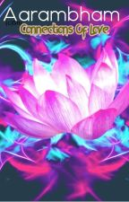    Aarambham: Connections Of Love    [ Chatursheetihyi Dharmastaphna ] by PadmaVaasati