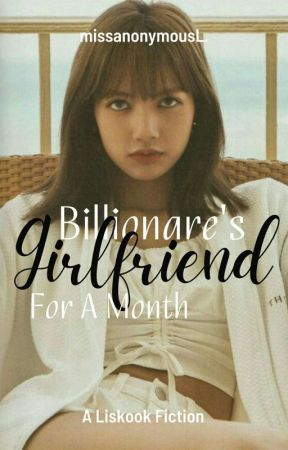 Billionare's Girlfriend for a Month by missanonymousL