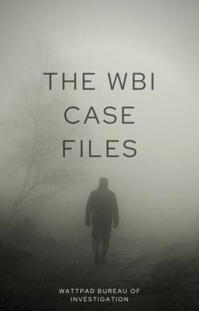 The WBI Case Files by WPBureau