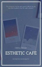Esthetic Cafe   𝐇𝐈𝐑𝐈𝐍𝐆 by EstheticCommunity