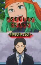 Gravity Calls - EraserJoke by SHOOTAAIZAWAA