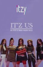 ITZY X MALE READER: IT'Z US (Includes Smut🔞) by oncetelemidzy