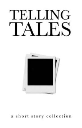 telling tales | a short story collection  by risen_phoenix