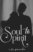 SOUL TO SPIRIT (BXB) (ONGOING) by i_see_pinocchio