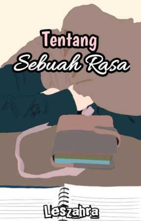 Tentang Sebuah Rasa (On Going) by LessZahra412