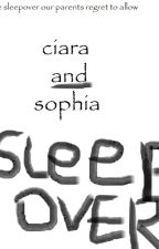 Sophia And Ciara's Chaotic Sleepover by Ciarar_bsr