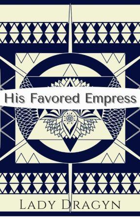 His Favored Empress by ladydragyn
