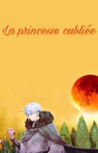 🏵La princesse oubliée 🏵 L  cover