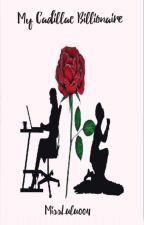 My Cadillac Billionaire by MissLulu004