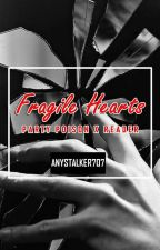 Fragile Hearts | Party Poison x Male Reader by AnyStalker707