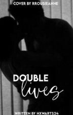 Double Lives•(𝑇.𝑀.𝑅X𝑂𝐶) by hxwarts24