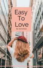 Easy to love by bvmchloe