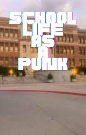 School Life As A Punk by WyattHeath