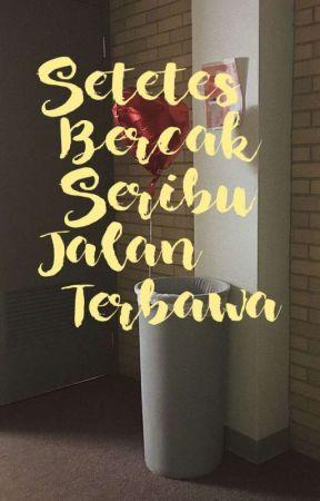 Setetes Bercak Seribu Jalan Terbawa by shadamhutabarat