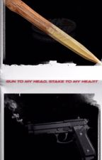 Gun To My Head, Stake To My Heart by greenmarisa