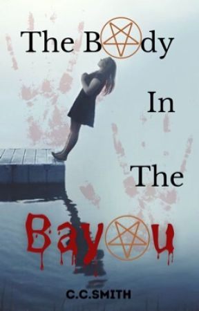 The Body In The Bayou by jcbbrsmith