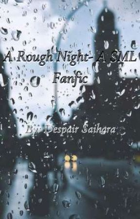 A Rough Night- A SML Fanfic by kennyymccormiick