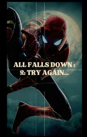°ALL FALLS DOWN°: TRY AGAIN- PETER PARKER. by mydreamsbattlecry