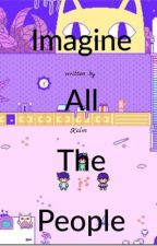 Imagine all the people  by St4yK4lm