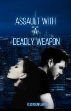 Assault With a Deadly Weapon || N.H / 1D by flickrsunflwr28