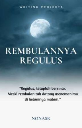 Rembulannya Regulus by writingprojects
