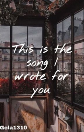 This is the song I wrote for you by Gela1310