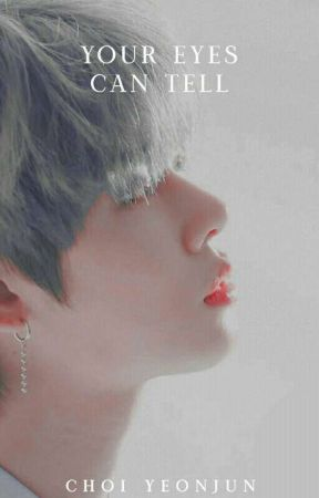 Your Eyes Can Tell || Choi Yeonjun✔️ by yuna-me