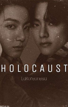 -HOLOCAUST- [KOOKV] by -LaKoreonesa-