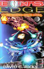 Eon's Edge (A Time-warped space opera) by DavidRicks8
