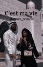 C'est ma vie by afghan_princess