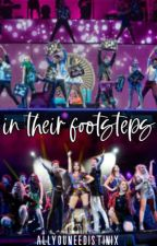 in their footsteps || vol. 1 by allyouneedistinix