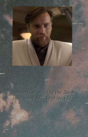 When Fear leads to the Dark Side, what does Love lead to by mrsobiwankenobi