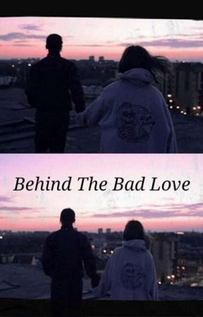 Behind The Bad Love by reeanabullton