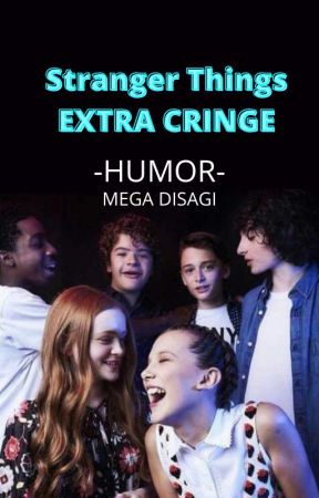 Stranger Things HUMOR--mega disagi😂👍 by _drarry_and_ST_