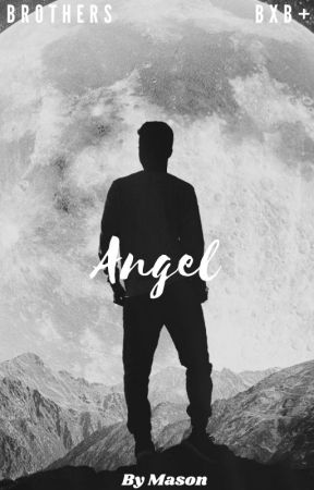 Angel (Bxb polyamory book, brothers) by Lustful-Devil