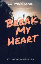 Break My Heart (JJ Maybank x Reader) by Hologramhealer