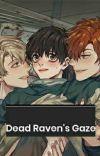 Dead Raven's Gaze || 1° Temporada cover