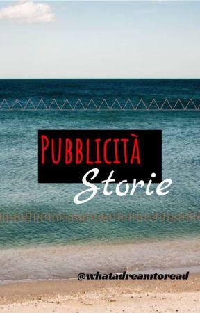 Pubblicità storie by Whatadreamtoread