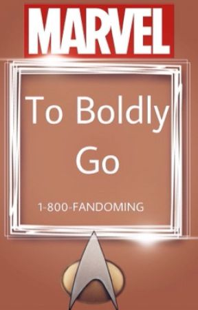 To Boldy Go by 1-800-FANDOMING