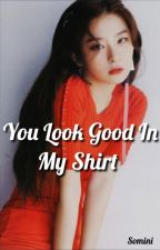 You Look Good In My Shirt   Seulyong by Somini83