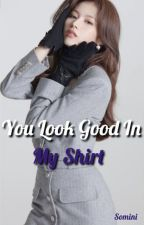 You Look Good In My Shirt   Taesana by Somini83