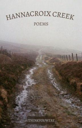 poems: hannacroix creek by ithinkyouwere