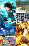 (Slow Updates) Heros Who Can Kill: a MHA + Assassination Classroom crossover cover