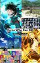 (Slow Updates) Heros Who Can Kill: a MHA + Assassination Classroom crossover by ARandomFangirl394