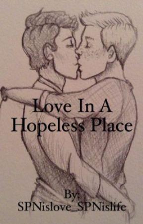 Love in a Hopeless Place (Destiel) by cosmicwriter97