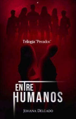 Entre Humanos  [PRÓXIMAMENTE] by Jojo_Del