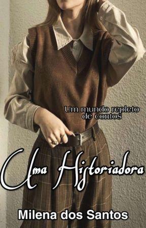 Uma Historiadora by MilenaSantos1998