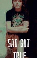 Sad But True (Lars Ulrich FanFiction) by RylieKy1