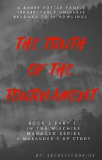 Mischief Managed Y2 Part 2: The Truth of the Tournament by SecretScorpio9
