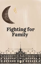 Fighting For Family by BookPad_1